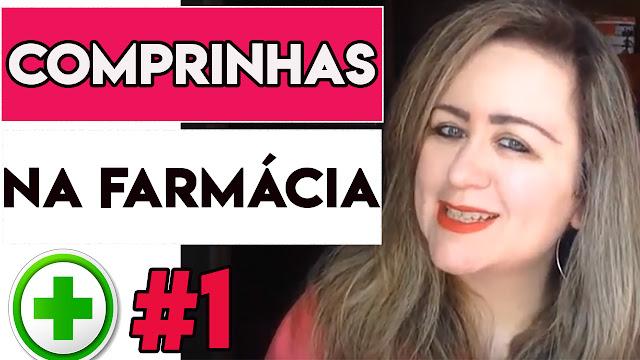 VÍDEOS DA LULU: Comprinhas na Farmácia