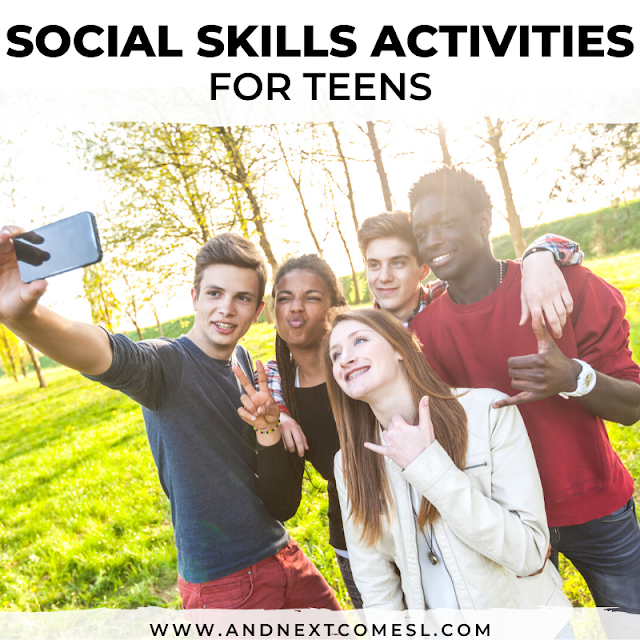 Social skills for teens - group activity ideas, printables, worksheets, and more!