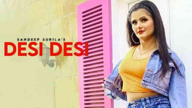 Desi Desi Lyrics-Sandeep Surila, Desi Desi Lyrics Kajal sisaaiya, Desi Desi Lyrics honey verma, Desi Desi Lyrics rk crew, desi desi lyrics song,