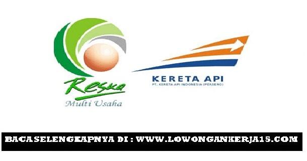 Rekrutmen PT Reska Multi Usaha (KAI Group) Besar Besaran