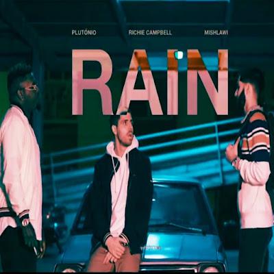 Plutônio x Mishlawi x Richie Campbell - Rain (R&b) 2018