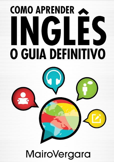 Como Aprender Inglês: O Guia Definitivo