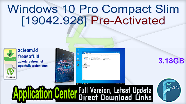 Windows 10 Pro Compact  Slim [19042.928] Pre-Activated_ ZcTeam.id