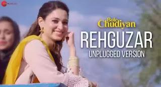 Rehguzar (Unplugged Version) Lyrics - Bole Chudiyan