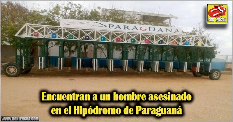 Encuentran a un hombre asesinado en el Hipódromo de Paraguaná