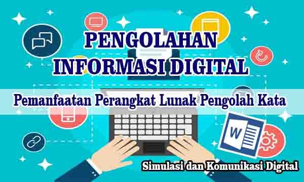 Pengolahan Informasi Digital : Pengolahan Kata