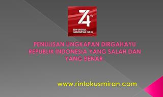 Penulisan ungkapan Dirgahayu Republik Indonesia yang salah dan yang benar