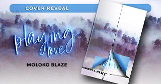 *Cover Reveal* Playing love di Moloko Blaze
