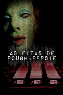 As Fitas de Poughkeepsie (2007) Dual Áudio / Dublado BluRay 720p   1080p – Torrent Download