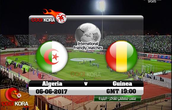 مشاهدة مباراة الجزائر وغينيا اليوم 6-6-2017 مباراة ودية
