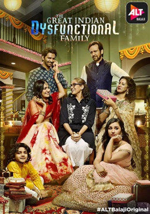 The Great Indian Dysfunctional Family 2018 Complete S01 Full Hindi Episode Download HDRip 720p