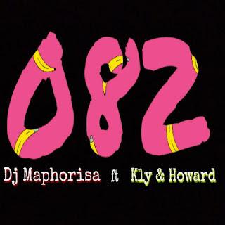 Dj Maphorisa Ft Kly & Howard - 082 (Naija)