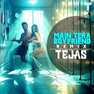 DJ-Tejas-Main-Tera-Boyfriend-Remix-Raabta-1
