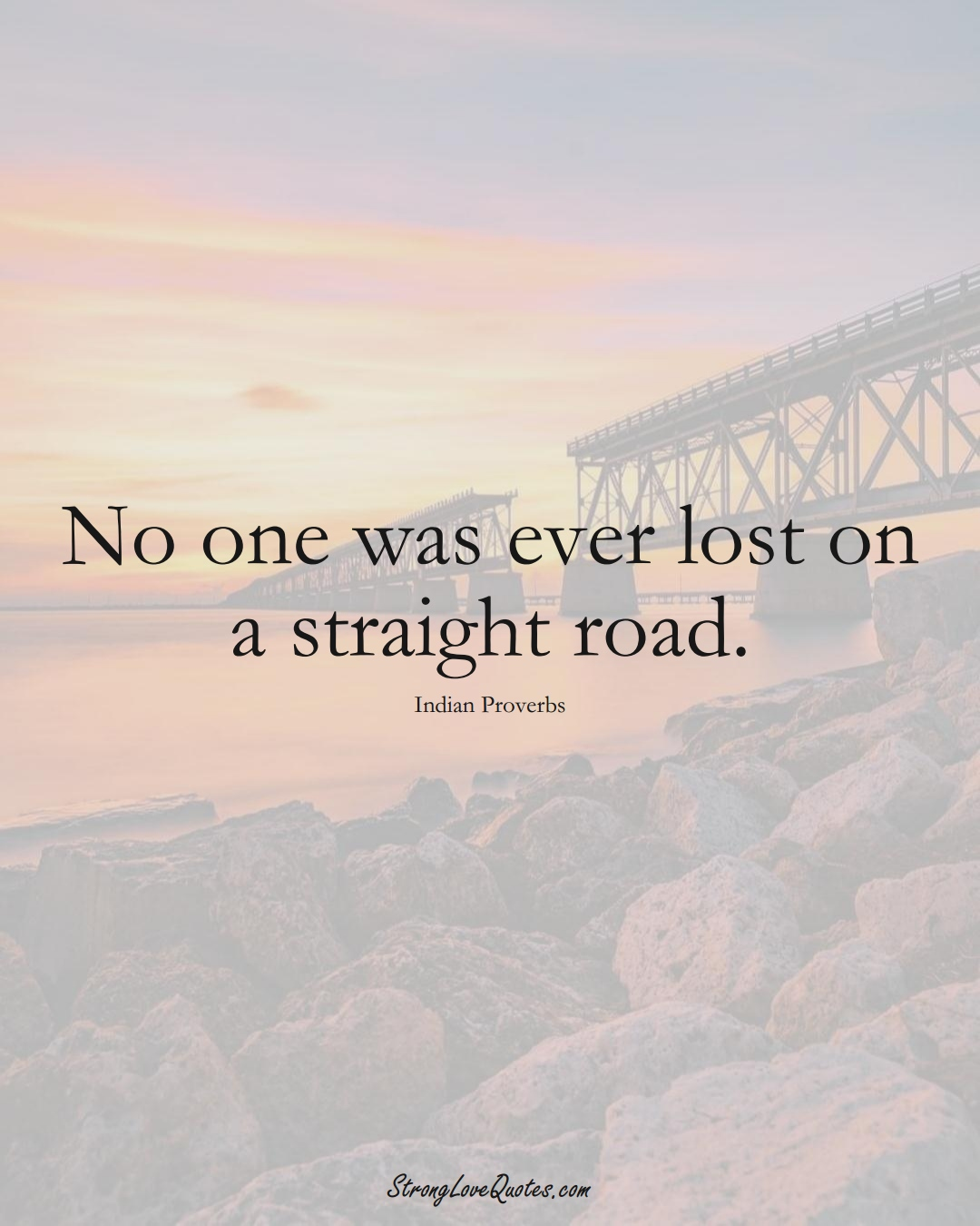 No one was ever lost on a straight road. (Indian Sayings);  #AsianSayings