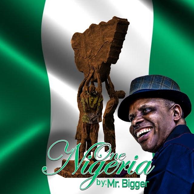 Music : Mr. Bigger Ibekwe - One Nigeria
