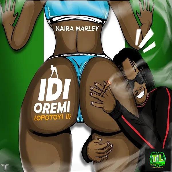 Naira-Marley-Idi-Oremi-Opotoyi-Pt-2-mp3-download-Teelamford