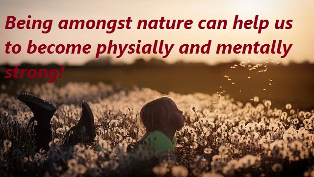 be amongst the nature