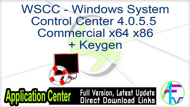 WSCC – Windows System Control Center 4.0.5.5 Commercial x64 x86 + Keygen