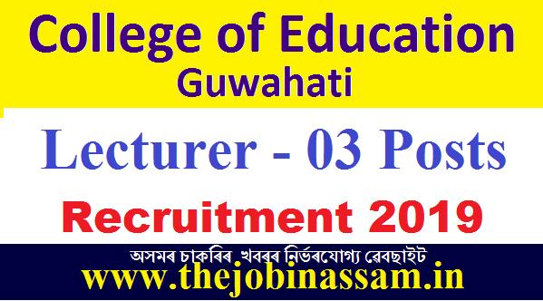 College of Education, Guwahati Recruitment 2019