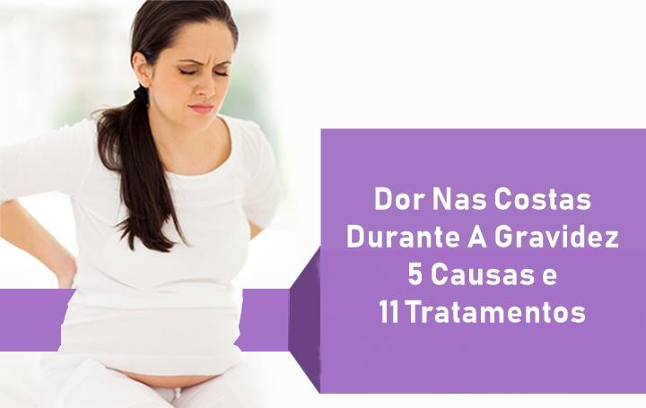 Dor Nas Costas Durante A Gravidez - 5 Causas e 11 Tratamentos