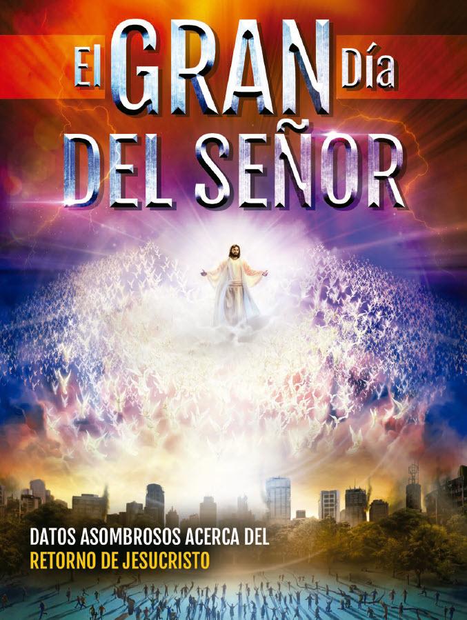 Revista: El gran Día del Señor   Datos asombrosos acerca del Retorno de Jesucristo