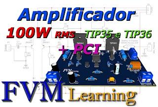 Amplificador Simples de 100W RMS com TIP35 e TIP36 + PCI