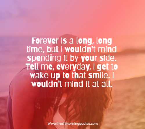 forever is a long time Cute Valentines Day Love Quotes For Your First Love