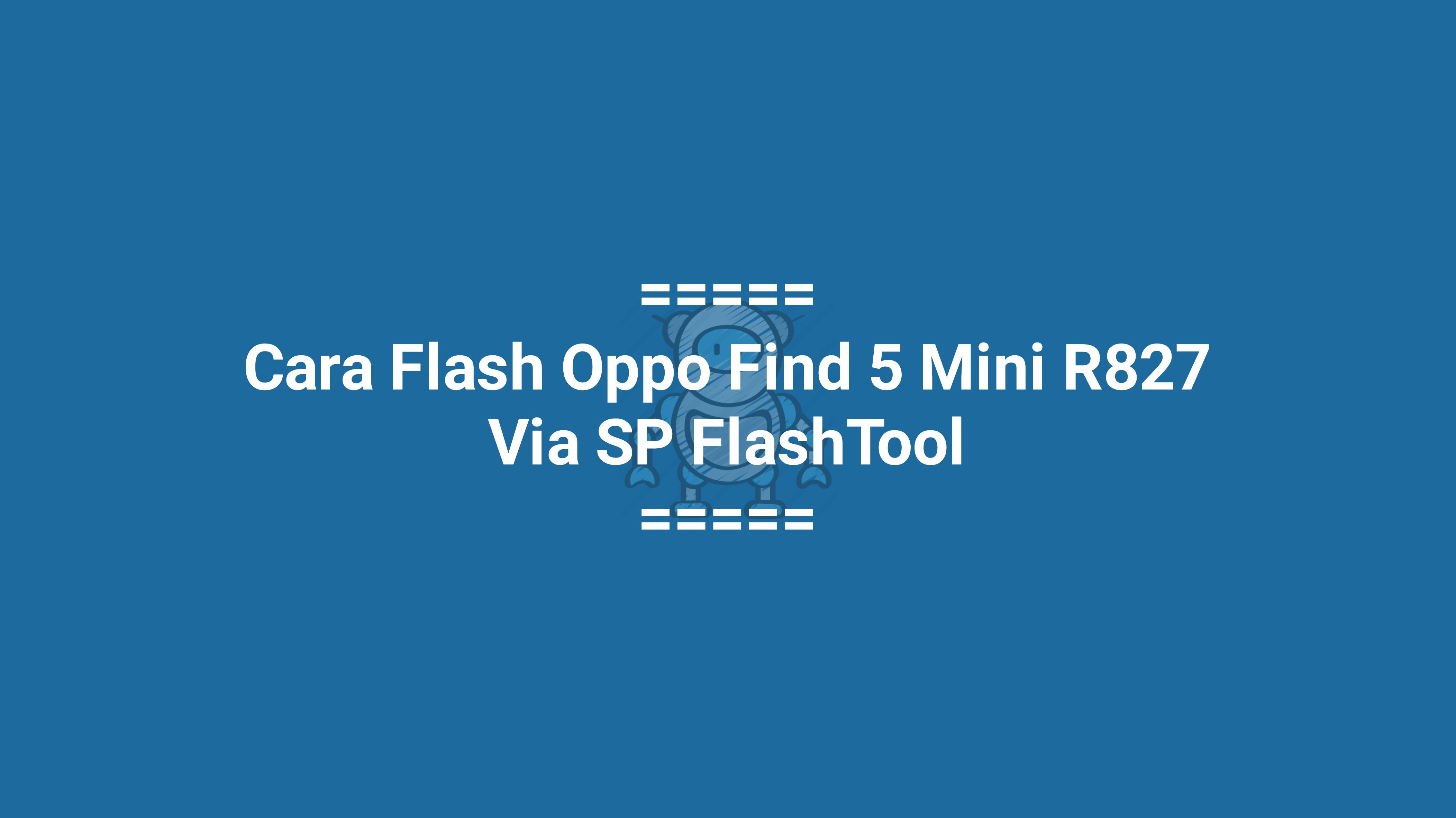Flash Oppo Find 5 Mini R827