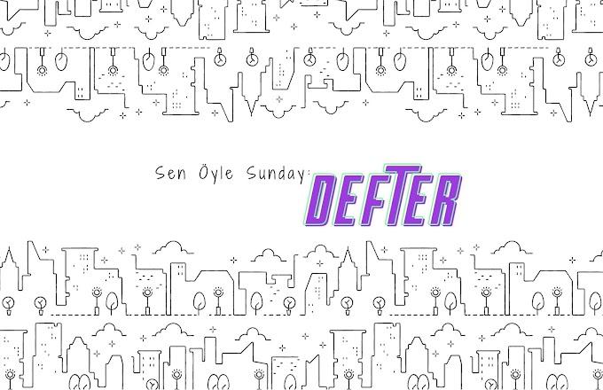 Sen Öyle Sunday: Defter