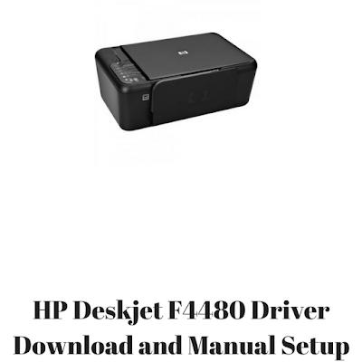 HP Deskjet F4480 Driver Download and Manual Setup