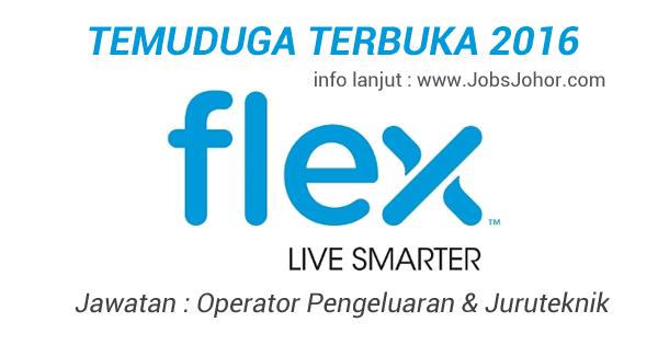 Jawatan Kosong di Kilang FLextronics 2016 - Temuduga Terbuka