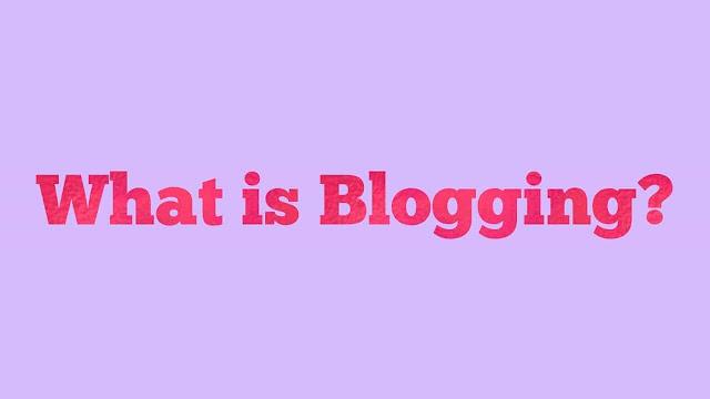 What is Blogging in hindi Blogging kya Hai or ise kyo karte hai.