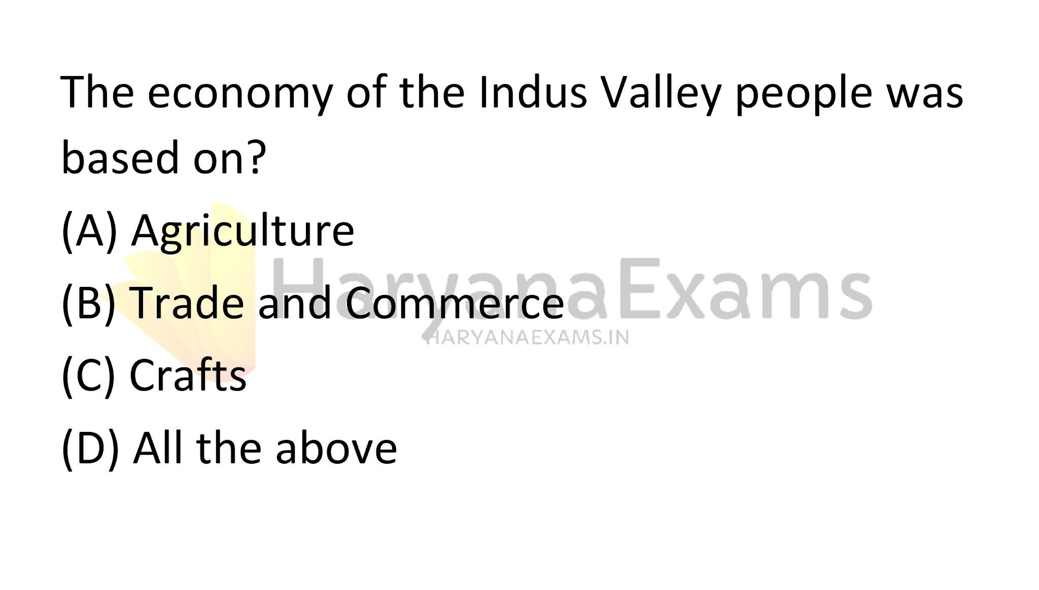 The economy of the Indus Valley people was based on?