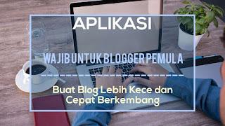 Aplikasi untuk blogger pemula
