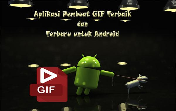 Aplikasi Pembuat GIF Terbaik dan Terbaru untuk Android