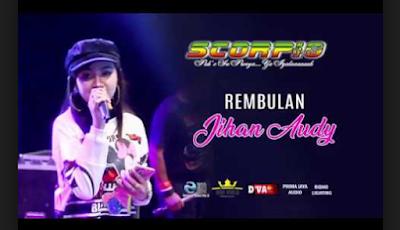 Download Lagu Jihan Audy Rembulan Bersama Mp3 Om Scorpio Ternaru