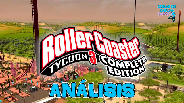 Análisis Roller Coaster Tycoon 3 Complete Edition
