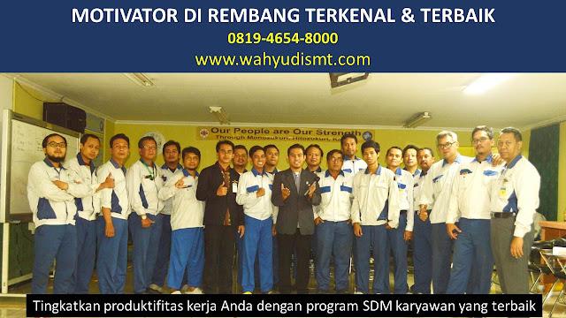 •             JASA MOTIVATOR REMBANG  •             MOTIVATOR REMBANG TERBAIK  •             MOTIVATOR PENDIDIKAN  REMBANG  •             TRAINING MOTIVASI KARYAWAN REMBANG  •             PEMBICARA SEMINAR REMBANG  •             CAPACITY BUILDING REMBANG DAN TEAM BUILDING REMBANG  •             PELATIHAN/TRAINING SDM REMBANG