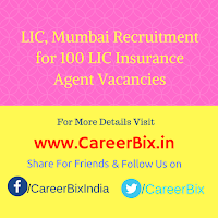 LIC, Mumbai Recruitment for 100 LIC Insurance Agent Vacancies