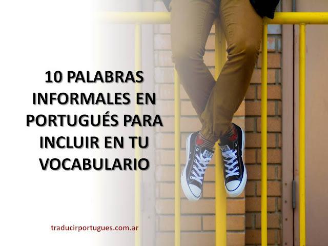 gírias, portugués, traducciones, español, tradutora, palabras informales