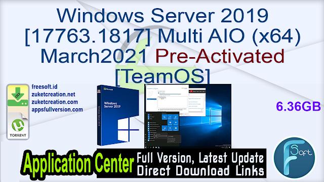 Windows Server 2019 [17763.1817] Multi AIO (x64) March2021 Pre-Activated [TeamOS]