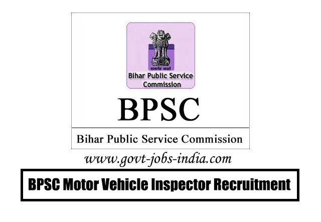 BPSC Motor Vehicle Inspector Recruitment 2020 – 90 Motor Vehicle Inspector Vacancy – Last Date 26 May 2020