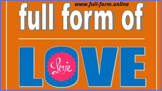 LOVE Full Form-beautiful full forms of love-full form of love -valantine day 2020