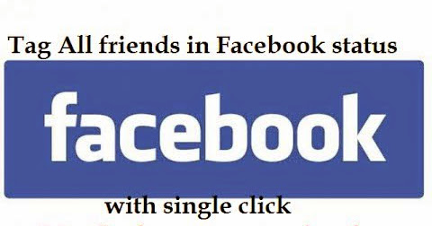 Facebook Script - Tag all friends in Facebook status automatically with single click