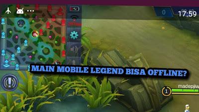 Bermain Mobile Legends Tanpa Internet Koneksi Internet
