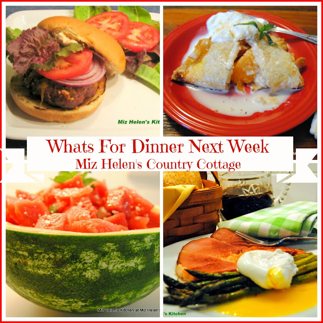 Whats For Dinner Next Week 6-17-18 at Miz Helen's Country Cottage