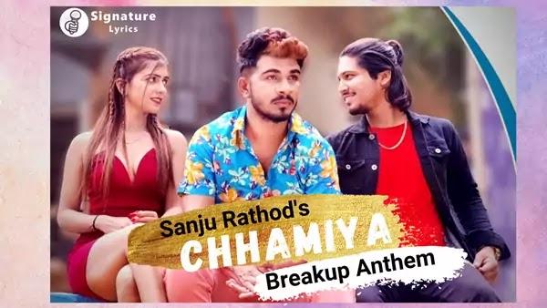 Chhamiya Lyrics - Sanju Rathod | Breakup Anthem 2021