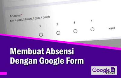 Cara Membuat Absensi Dengan Google Form