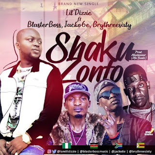 Lil Dizzie Feat Blasta Boss, Brythreesixty, & Jako6e - ShakuZonto