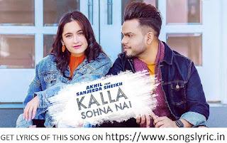 Kalla Sohna Nai LYRICS - AKHIL ft. Sanjeeda Sheikh | Babbu | MixSingh